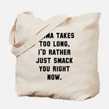 Karma takes too long Tote Bag