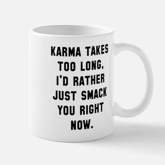 Karma takes too long Mug