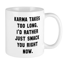 Karma takes too long Mug