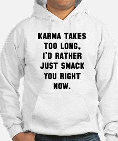 Karma takes too long Hoodie