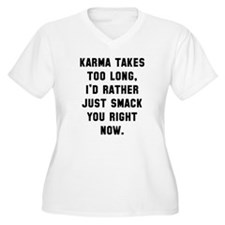 Karma takes too l T-Shirt