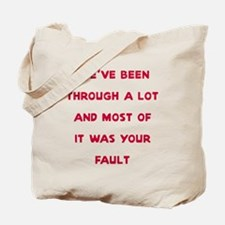 We've been through a lot Tote Bag