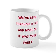 We've been through a lot Mug
