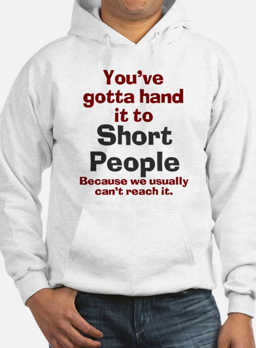 Hand it to short people Hoodie