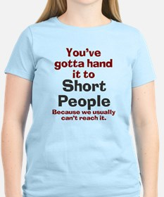Hand it to short people T-Shirt