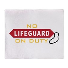 No Lifeguard On Duty Throw Blanket