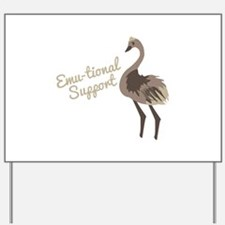 Emu-tional Support Yard Sign