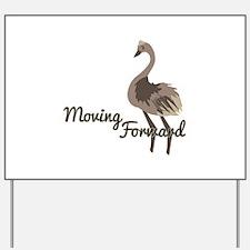 Moving Forward Yard Sign