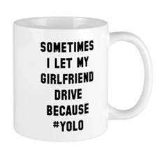 Girlfriend drive #yolo Mug