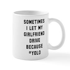 Girlfriend drive #yolo Mug
