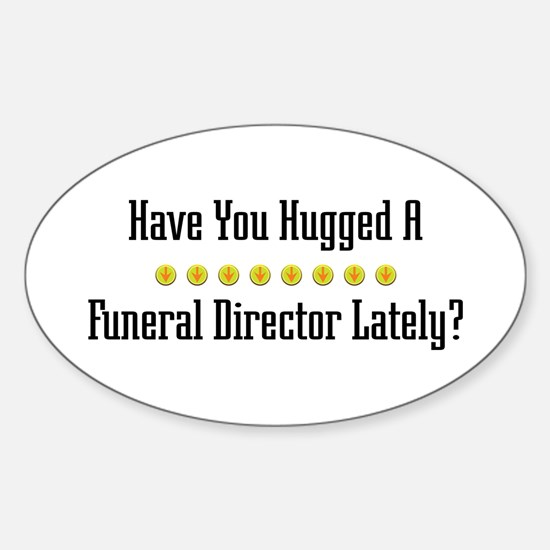 Hugged Funeral Director Oval Decal