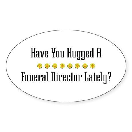 Hugged Funeral Director Oval Sticker