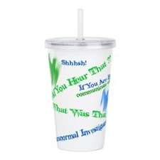 Did You Hear That? Acrylic Double-Wall Tumbler
