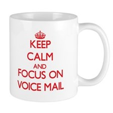 Keep Calm and focus on Voice Mail Mugs