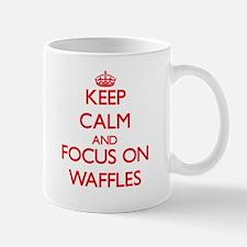 Keep Calm and focus on Waffles Mugs