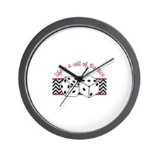 Life is a Roll Wall Clock
