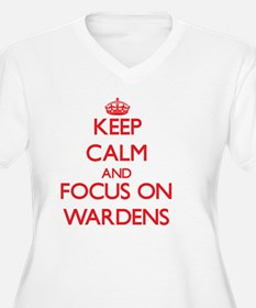 Keep Calm and focus on Wardens Plus Size T-Shirt