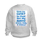 Think I'm Cute? AUNTS custom Kids Sweatshirt