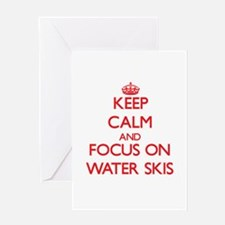 Keep Calm and focus on Water-Skis Greeting Cards