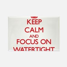 Keep Calm and focus on Watertight Magnets