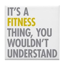 Its A Fitness Thing Tile Coaster
