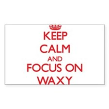 Keep Calm and focus on Waxy Decal