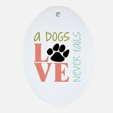 A Dogs Love Ornament (Oval)