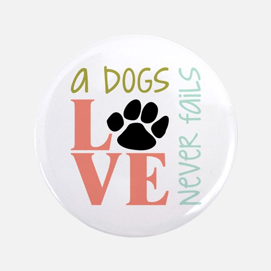 "A Dogs Love 3.5"" Button"