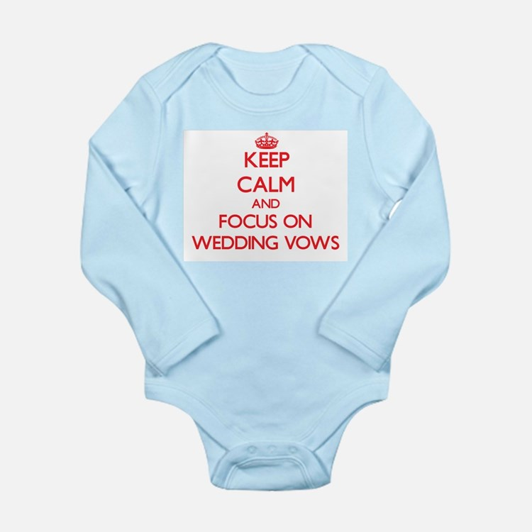 Keep Calm and focus on Wedding Vows Body Suit