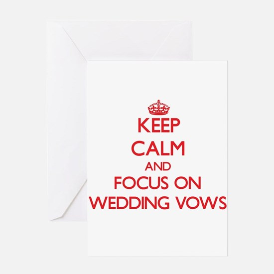 Keep Calm and focus on Wedding Vows Greeting Cards