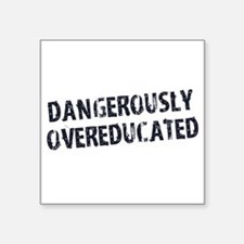 Dangerously Overeducated Sticker