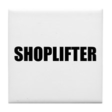 SHOPLIFTER Tile Coaster