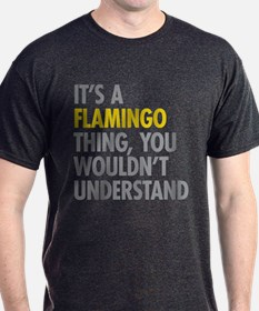 Its A Flamingo Thing T-Shirt