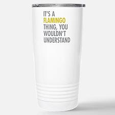 Its A Flamingo Thing Travel Mug