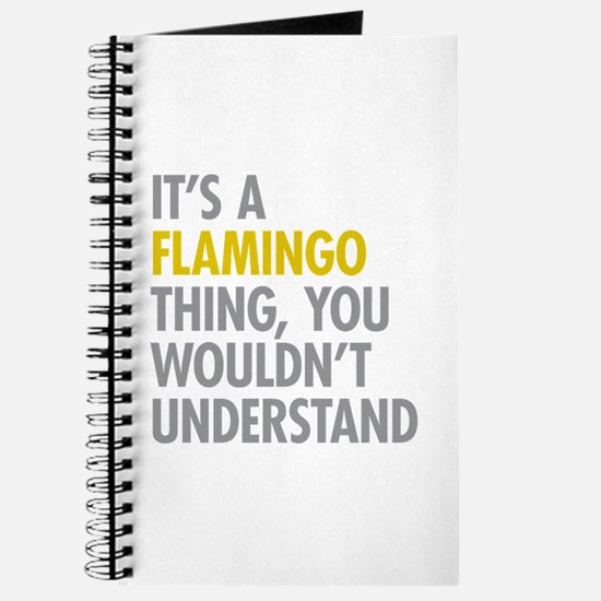 Its A Flamingo Thing Journal