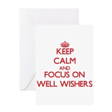 Keep Calm and focus on Well-Wishers Greeting Cards