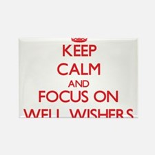 Keep Calm and focus on Well-Wishers Magnets