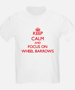 Keep Calm and focus on Wheel Barrows T-Shirt