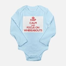 Keep Calm and focus on Whereabouts Body Suit
