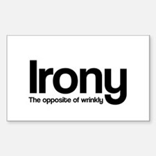 Irony The opposite of wrinkly Decal