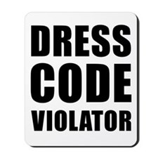 Dress Code  Mousepad