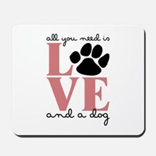 Love And A Dog Mousepad
