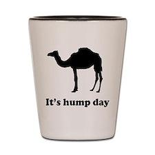 It's hump day Shot Glass