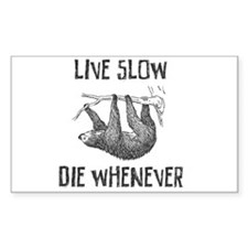 Live Slow Die Whenever Decal