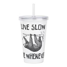 Live Slow Die Whenever Acrylic Double-wall Tumbler