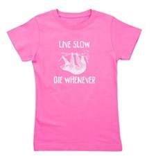 Live Slow Die Whenever Girl's Tee
