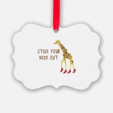 Stick Your Neck Out Ornament