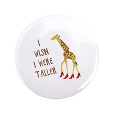 "Wish I Was Taller 3.5"" Button"