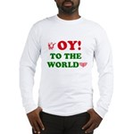 Oy To the World Long Sleeve T-Shirt