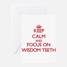 Keep Calm and focus on Wisdom Teeth Greeting Cards